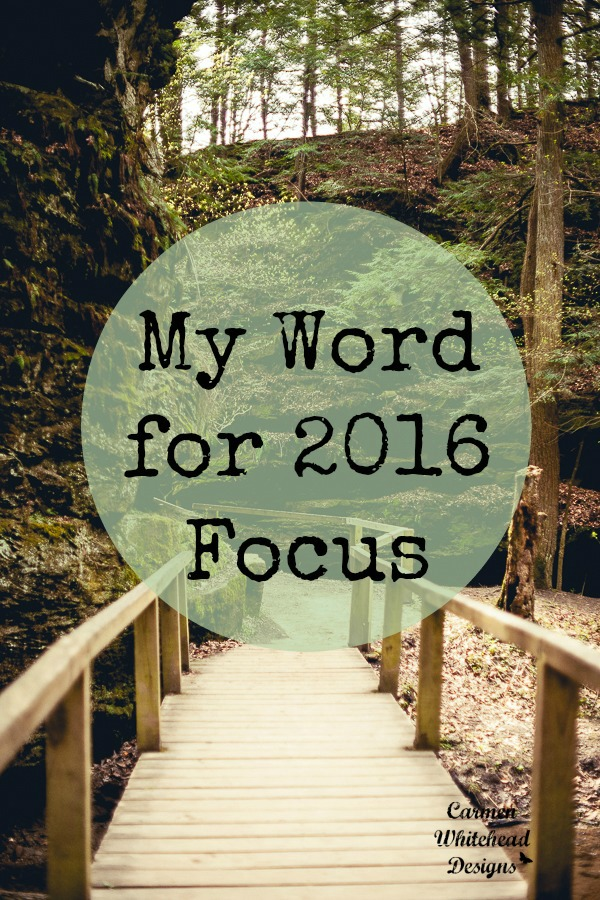 My word for 2016 is Focus www.carmenwhitehead.com