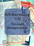 Art Journaling 101: Collage Backgrounds