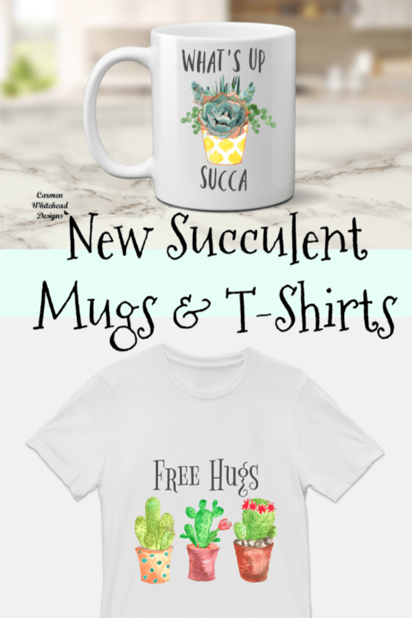 New Succulent Mugs & T-Shirts - Carmen Whitehead Designs
