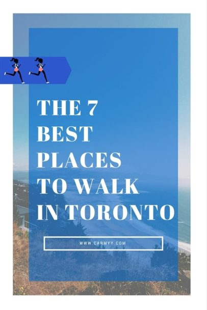 7 best places to walk in toronto www.carmyy.com