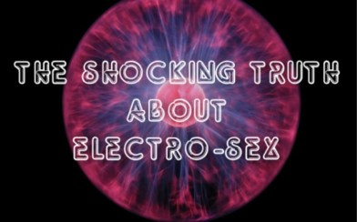 Electro-sex truths.