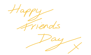 happy friends day x