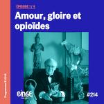 programme B amour gloire et opioides