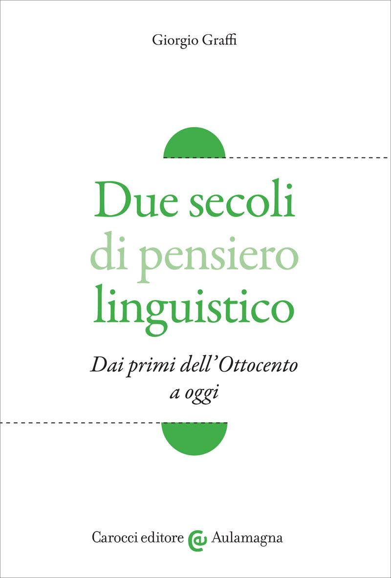 Due secoli di pensiero linguistico
