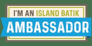 300px - I'm-an-Island-Batik-Ambassador - Blue-Ribbon