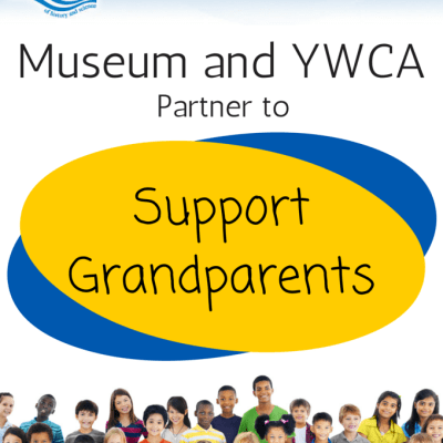Museum and YWCA Partner to Support Grandparents