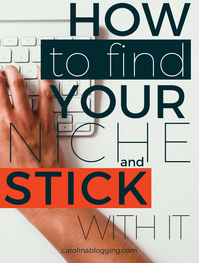 How To Find Your Niche And Stick With It