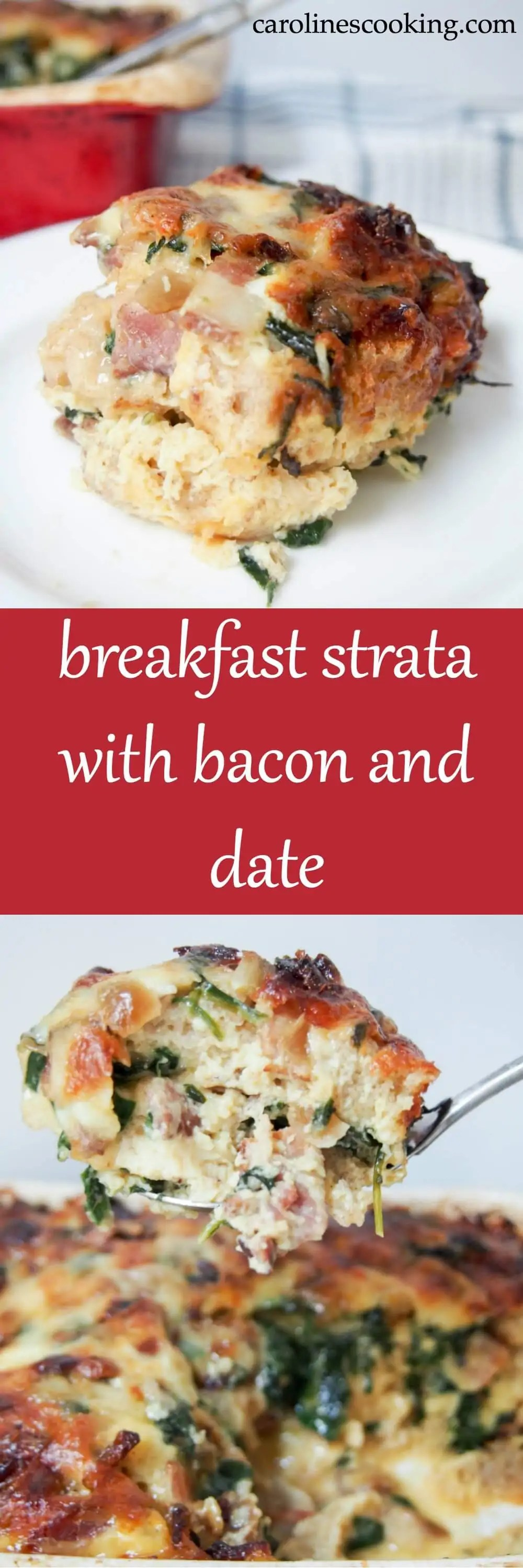 This breakfast strata with bacon and date is like a savory French toast with cheese & bacon, easy to prepare the night before for a delicious brunch/breakfast.