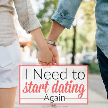 After feeling unappreciated by my husband, I decided that I needed to do something different: I need to start dating again!