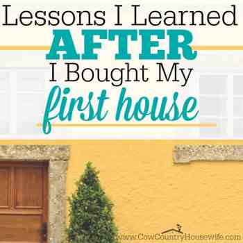 I can't believe I didn't think of these before I bought my first house! Learn from someone else's mistakes so that you don't have to learn the same lessons AFTER you buy a house!