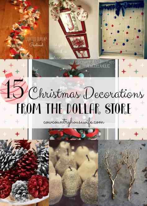 15 Christmas Decorations from the Dollar Store cowcountryhousewife.com