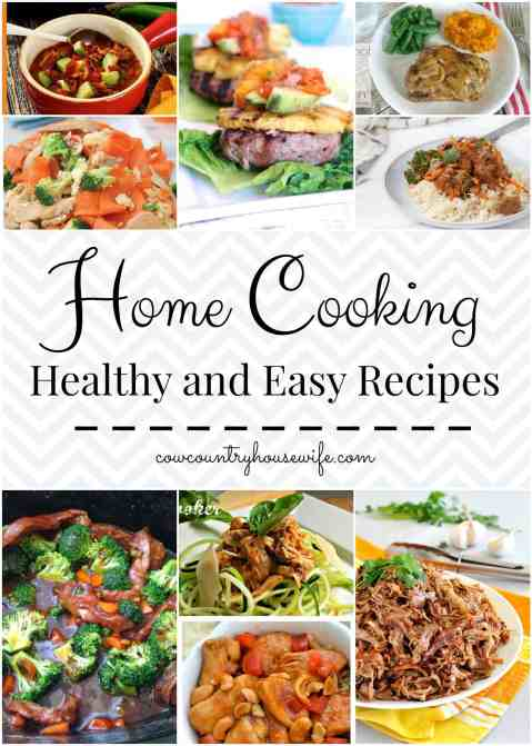 Home Cookin' Healthy and Easy Recipes - Cow Country Housewife