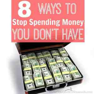 8 Ways to Stop Spending Money You Don't Have