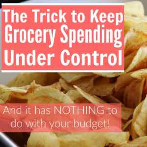 The Trick to Keep Grocery Spending Under Control