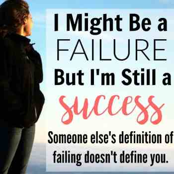 I Might Be a Failure, But I'm Still A Success