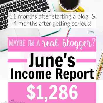 Maybe I'm a Real Blogger? June Income Report $1,286