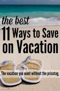 The Best Ways to Save on a Vacation