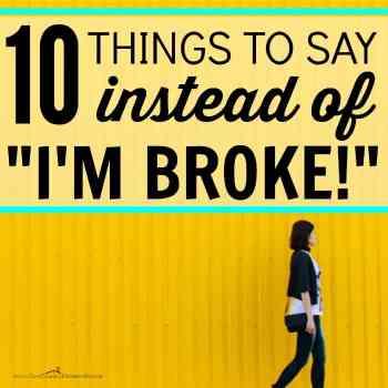 """10 Things to Say Instead of """"I'm Broke"""""""