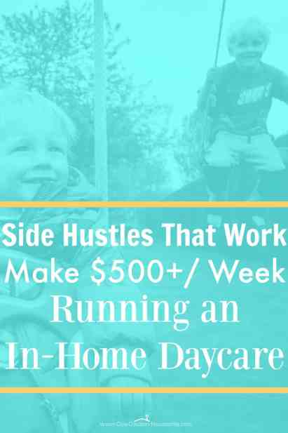 Start a home daycare that can bring in $500/week while staying at home. It's really easy to start a home daycare and still make money working from home. Side hustles that work!