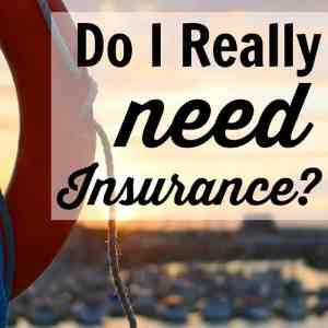 Do I Really Need Insurance?