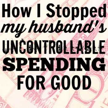 How I Stopped My Husband's Spending