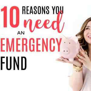 10 Reasons Why You Need An Emergency Fund