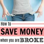 How to Save Money When You're Broke