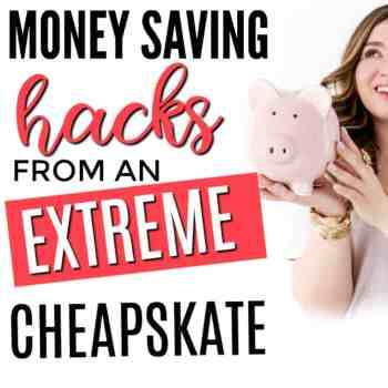 Money Saving Hacks from an Extreme Cheapskate