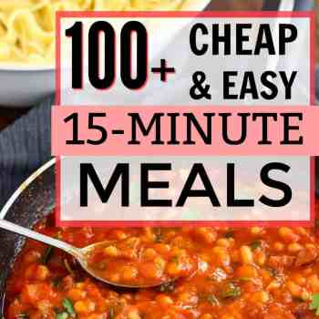 100+ Cheap and Easy 15-Minute Meal Ideas. Easy ways to make dinner. Quick dinner ideas. How to make dinner fast. Cheap and easy dinner ideas. Gluten free fast dinner ideas. Vegetarian fast dinner ideas. Fast and easy dinner ideas. How to make dinner in 15 minutes. 15-minute meal ideas. Freezer dinner ideas. Cheap and easy dinner ideas.