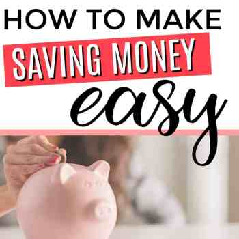 How to Make Saving Money Easy