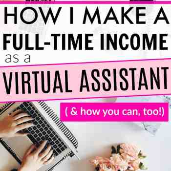 How to Become a Virtual Assistant and Make a Full-Time Income Doing It!