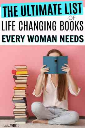 This is the best list of books EVER! Everything from making money, saving money, life planning, goal setting, and having a better life are in this list! This is the the Best Life Changing Books for Women! The best books to read this year for smart women. Amazing books that you need to read.