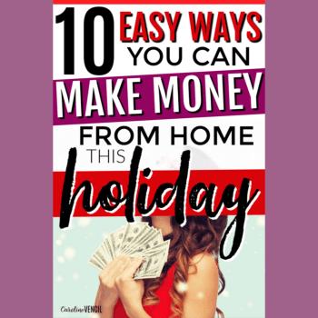 10 Ways to Make Money from Home Around the Holidays