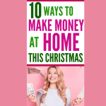 10 Ways to Make Money From Home This Holiday Season