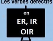 Conjugaison, les verbes défectifs en ER, IR et OIR