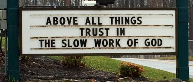 Slow work of God
