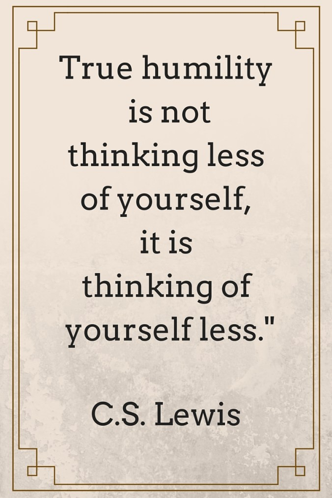 Humility Quote C.S. Lewis