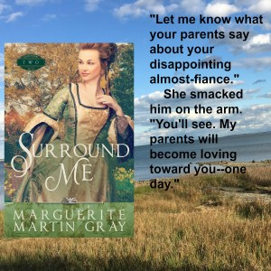Historical romance set in the American colonies by Marguerite Gray, author of Surround Me on tour with Celebrate LIt and featured on CarpeDiem.fyi