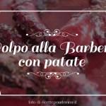 Polipo alla Barbera con patate