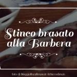 Stinco di manzo brasato alla Barbera: sapori d'autunno