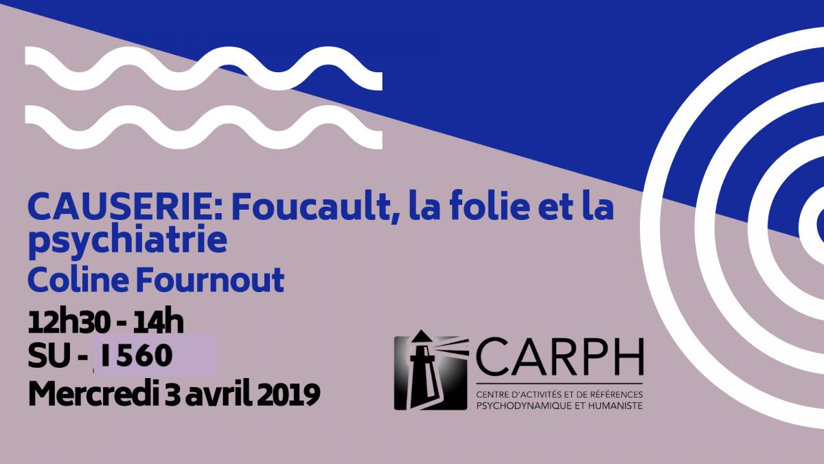 CAUSERIE :  Foucault, la folie et la psychiatrie