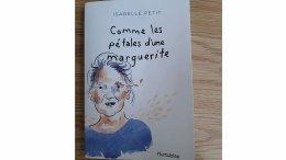 Le roman Comme les pétales d'une marguerite d'Isabelle Petit