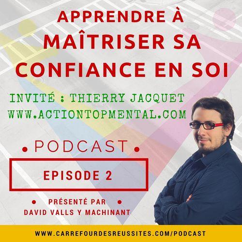 'Episode 2 - Apprendre à maîtriser sa confiance en soi