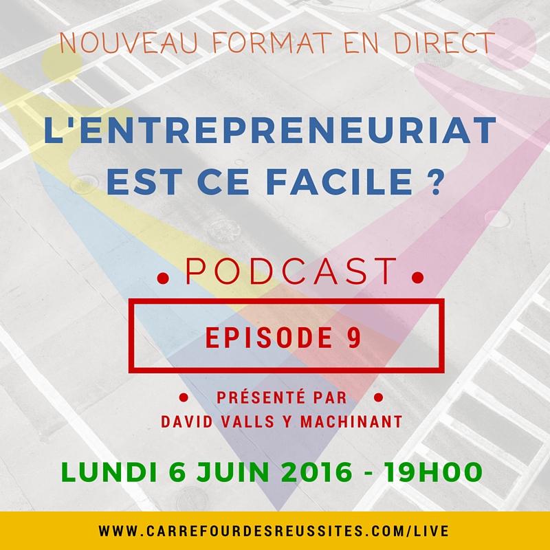 'Episode Live du 6 juin 2016 - L'entrepreneuriat est-ce facile ? Les étapes du parcours entrepreneurial