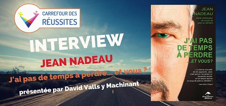 Gentils coups de pieds au derrière – L'action est primordiale, interview de Jean Nadeau
