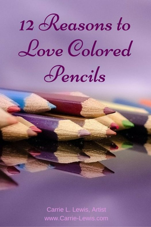 12 Reasons to Love Colored Pencils