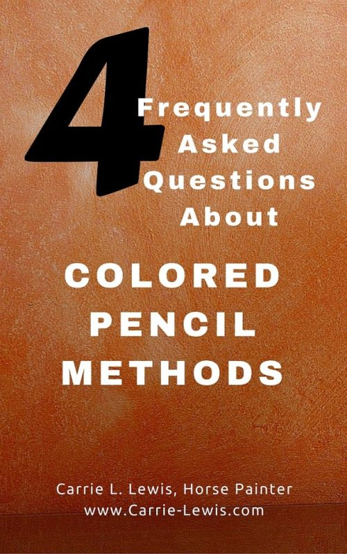 Frequently Asked Questions About Colored Pencil Methods
