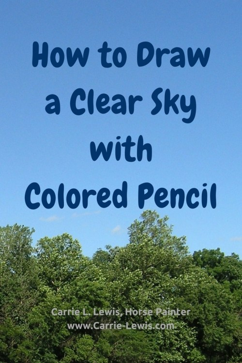 How To Draw A Clear Sky With Colored Pencil Carrie L Lewis Artist