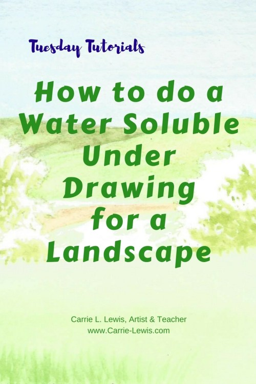 How to do a Water Soluble Under Drawing for a Landscape