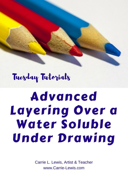 Advanced Layering Over a Water Soluble Under Drawing